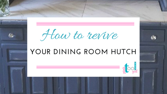 Reviving a Dining Room Hutch