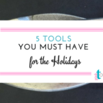Top 5 Tools You Must Have for the Holiday Season