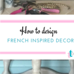 Before and After French-inspired DIY projects