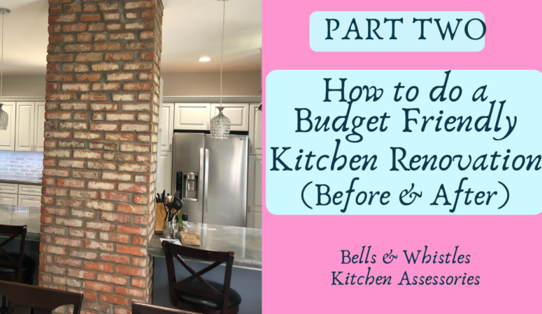 (Part Two)How to do a Budget-Friendly Kitchen Renovation