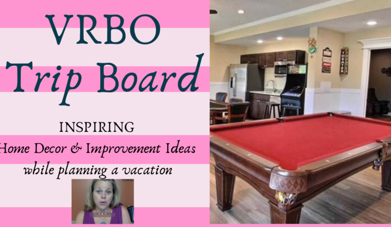VRBO Trip Boards ||Inspiring while planning